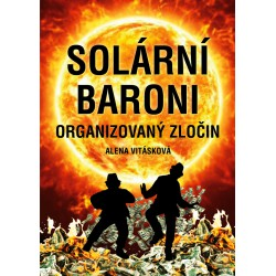 SOLÁRNÍ BARONI, Organizovaný zločin