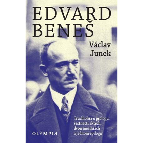 Edvard Beneš, truchlohra o prologu, šestnácti aktech ...