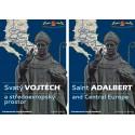 Svatý VOJTĚCH a středoevropský prostor, Saint ADALBERT and Central Europe