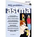 Astma / Nevítaný společník