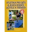 Atletika pro děti a jejich rodiče, učitele a trenéry, 1. vydání