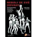 Nebáli se své odvahy - Československý basketbal v příbězích a faktech